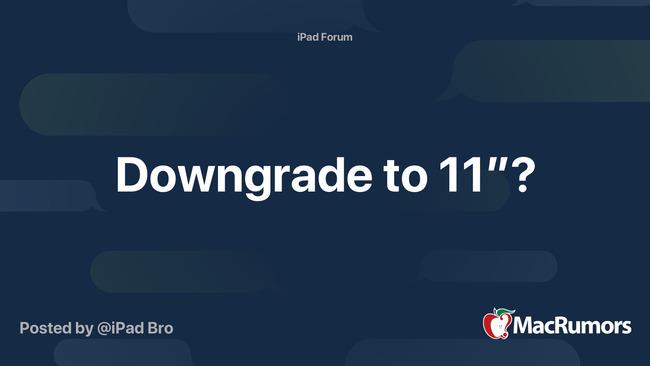 Downgrade to 11'?