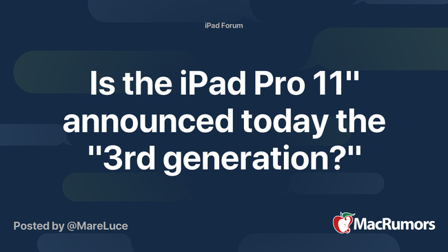 """Is the iPad Pro 11"""" announced today the """"3rd generation?"""""""